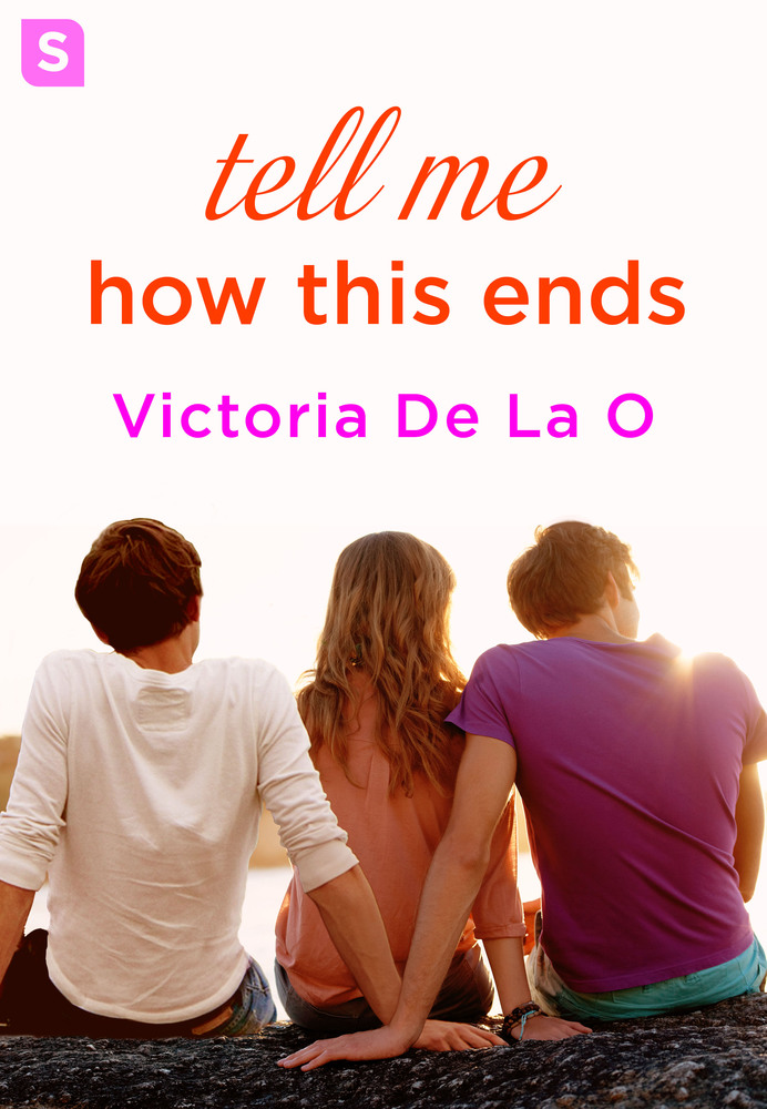 Tell Me How This Ends by Victoria De La O