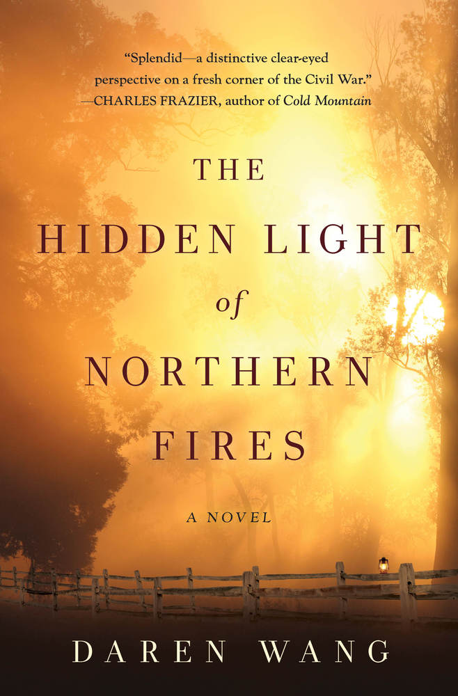 The Hidden Light Of Northern Fires A Novel