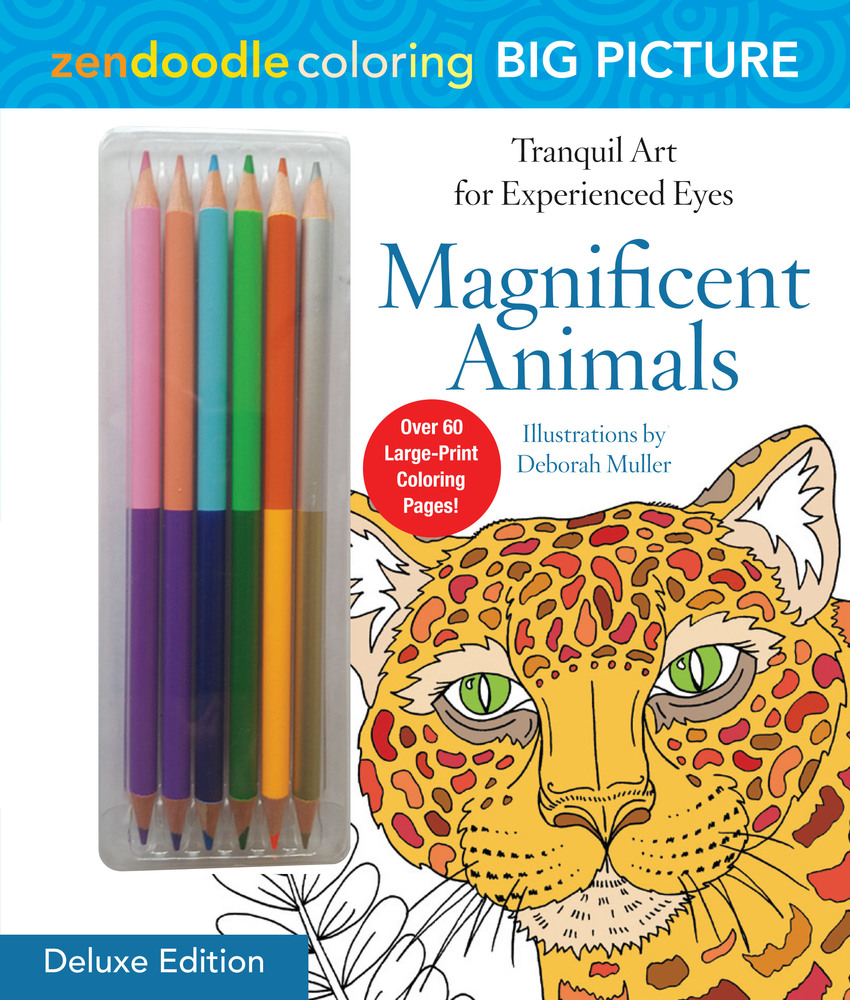 Zendoodle Coloring Big Picture Magnificent Animals Deluxe Edition With Pencils
