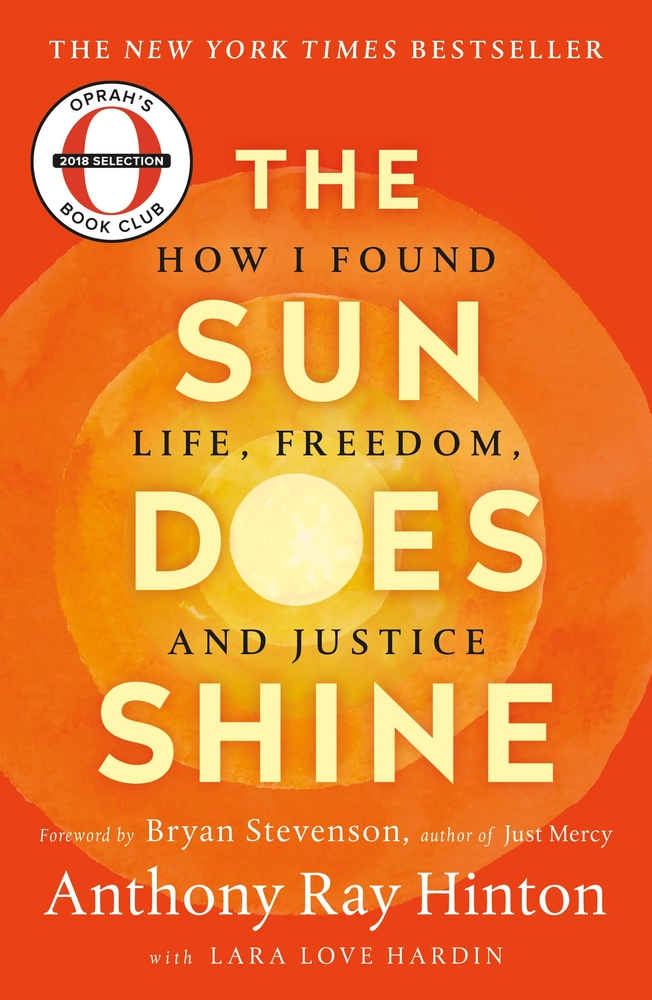 The Sun Does Shine by Anthony Ray Hinton with Lara Love Hardin; Foreword by Bryan Stevenson