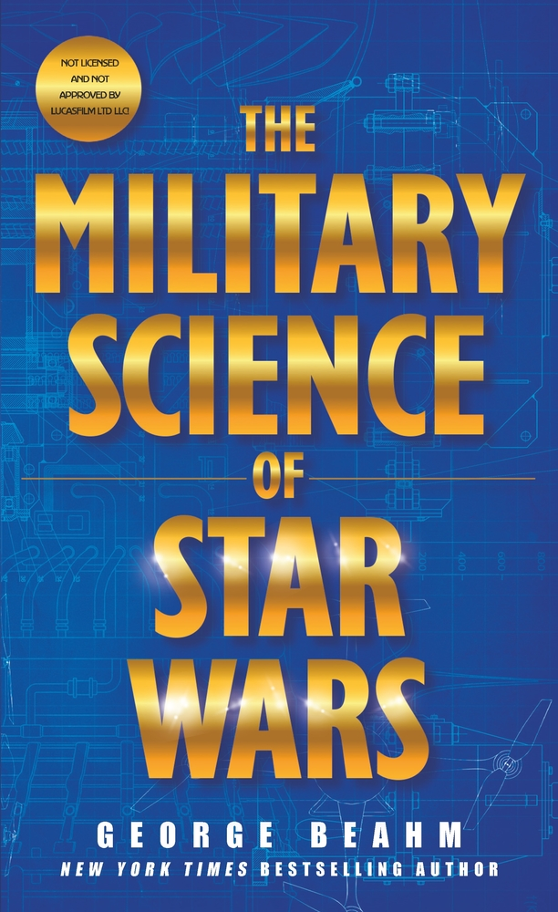 The Military Science of Star Wars by George Beahm