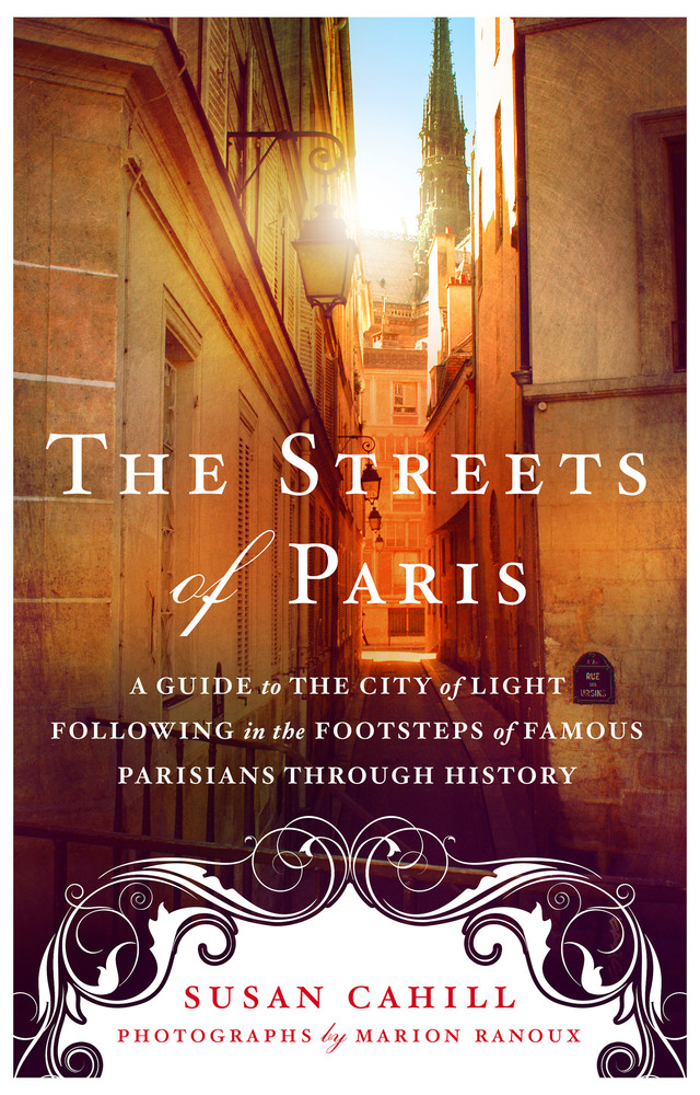 The Streets of Paris by Susan Cahill; Photographs by Marion Ranoux