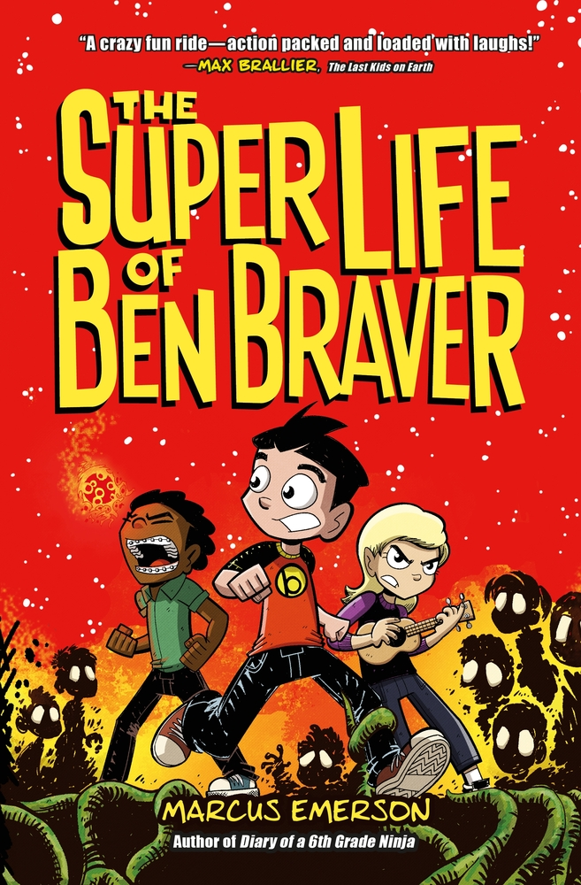 The Super Life of Ben Braver by Marcus Emerson