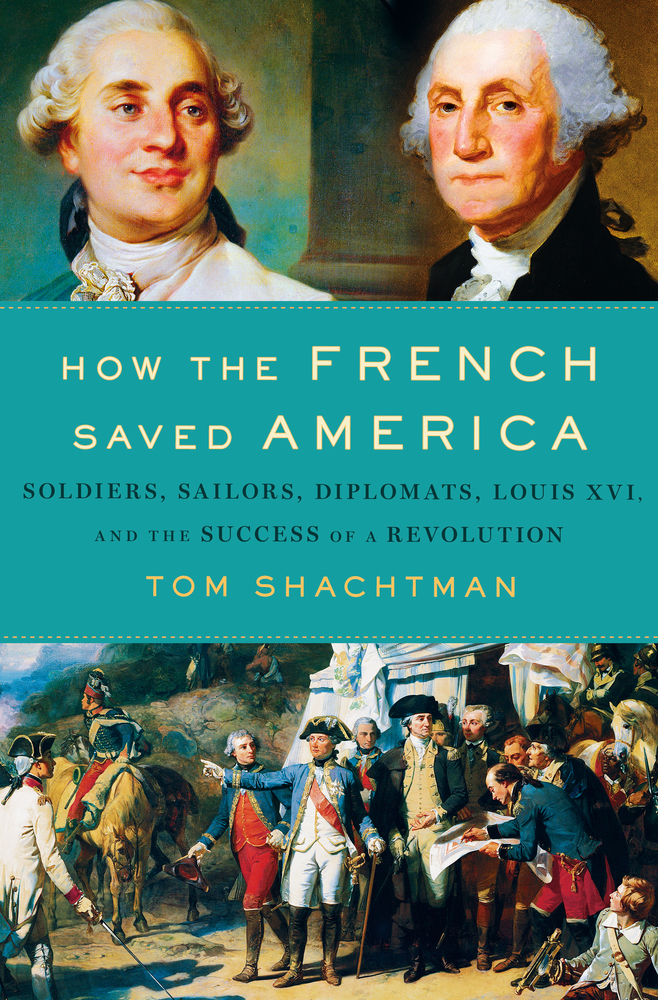 How the French Saved America by Tom Shachtman