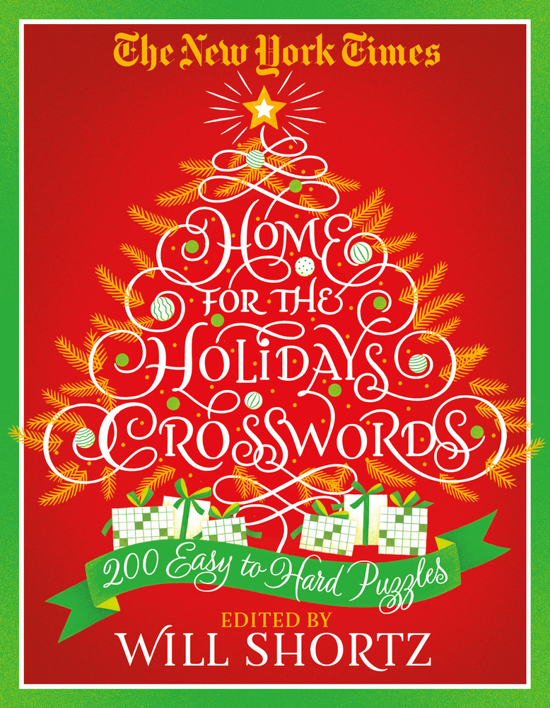 The New York Times Home for the Holidays Crosswords 200 Easy to