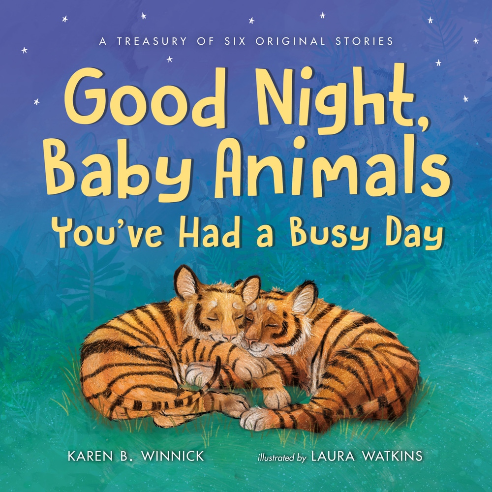 Good Night, Baby Animals You've Had a Busy Day