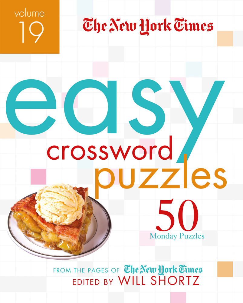 The New York Times Easy Crossword Puzzles Volume 19
