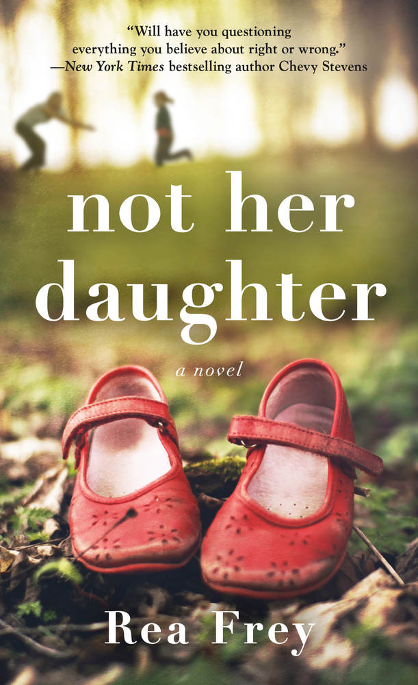 Image result for Not Her Daughter by Rea Frey