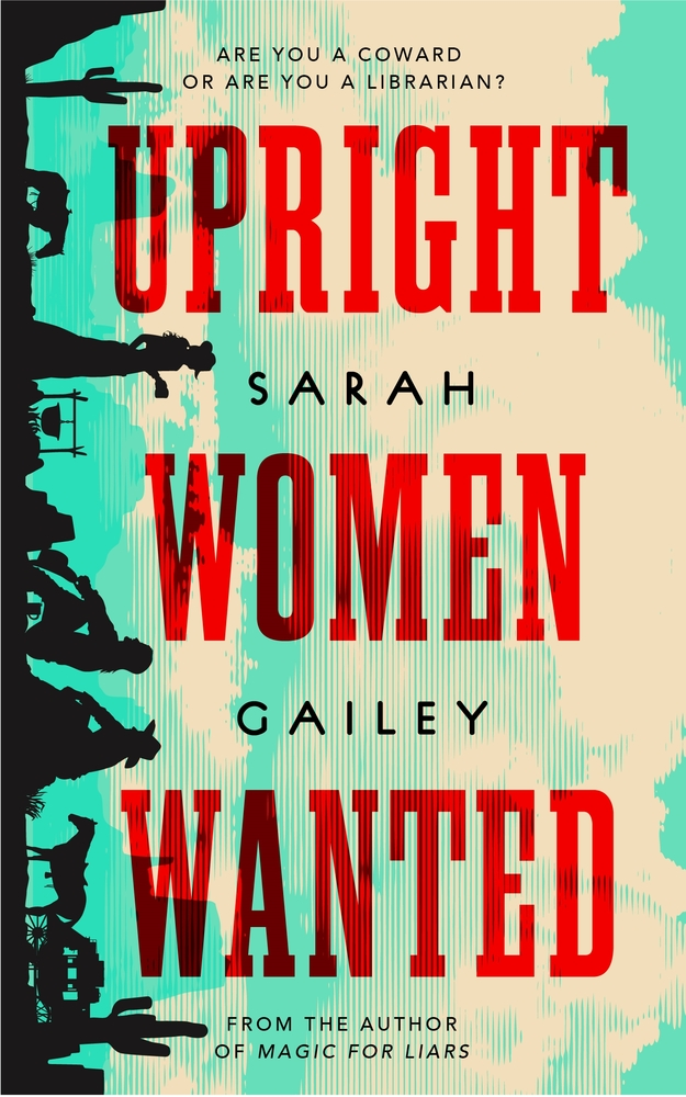 Upright Women Wanted by Sarah Gailey