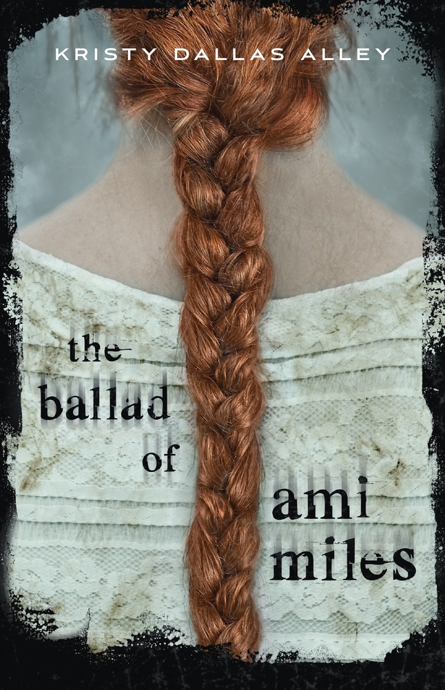 Kristy Dallas Alley The Ballad of Ami Miles ebook