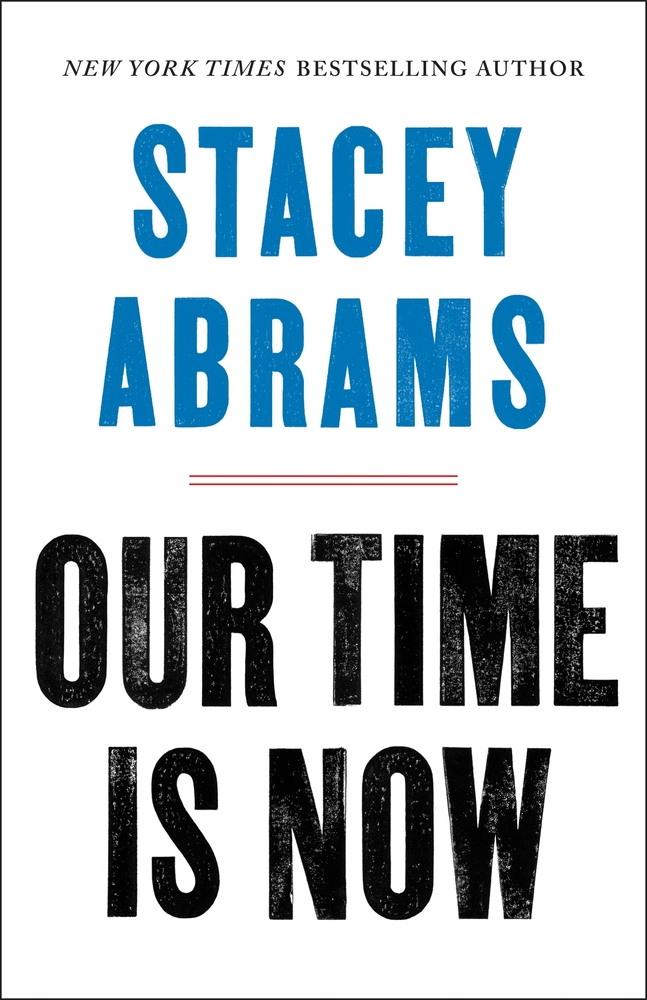 Our Time Is Now Stacey Abrams Macmillan