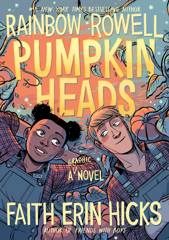 Pumpkinheads by Written by Rainbow Rowell; illustrated by Faith Erin Hicks; color by Sarah Stern