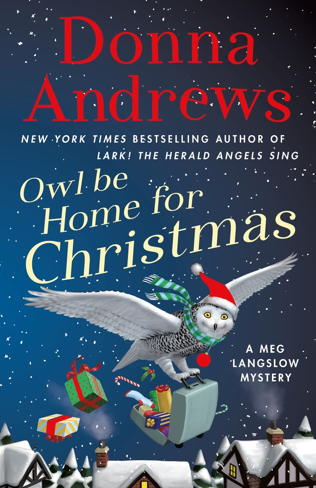 A Home For Christmas.Owl Be Home For Christmas Donna Andrews Macmillan