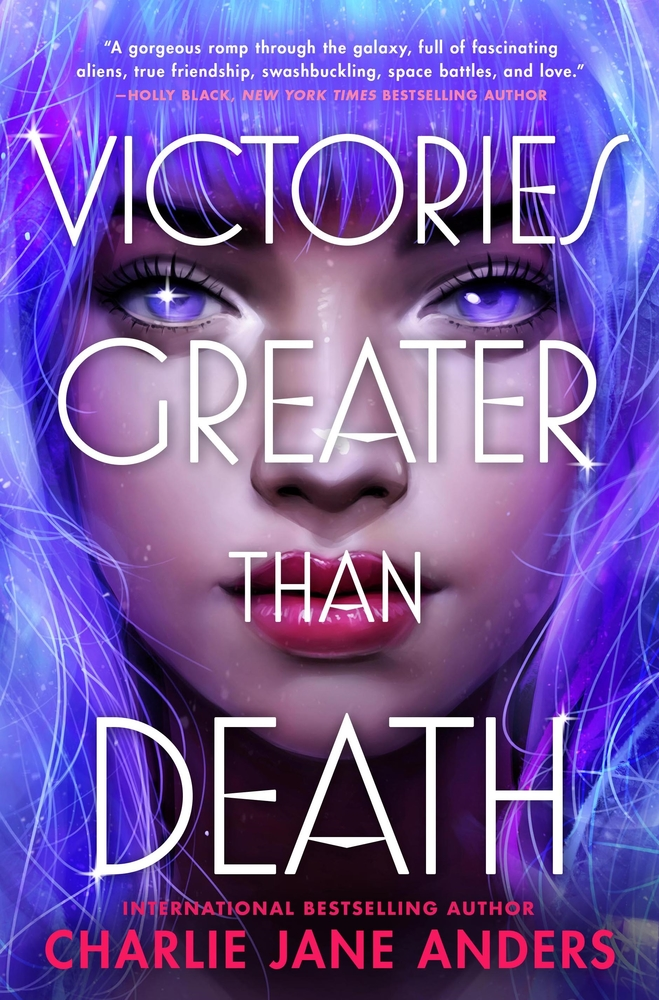 Victories Greater Than Death | Charlie Jane Anders | Macmillan