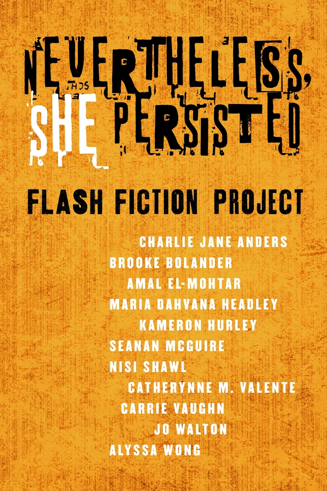 Nevertheless She Persisted: Flash Fiction Project | Charlie Jane ...