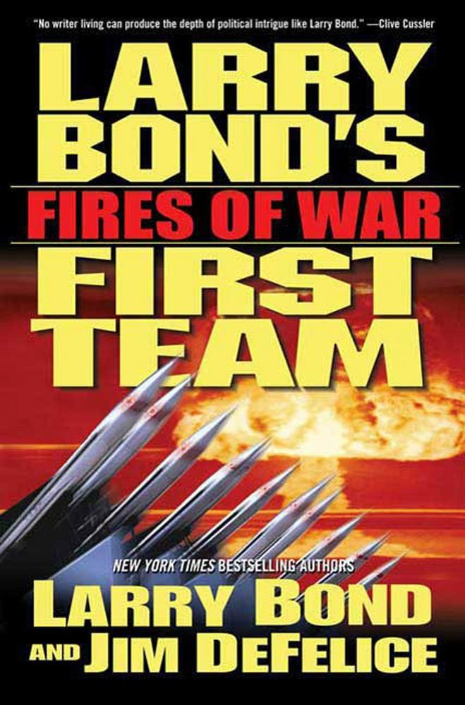 First Team: Fires of War by Larry Bond and Jim DeFelice