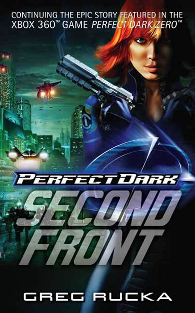 Perfect Dark: Second Front by Greg Rucka