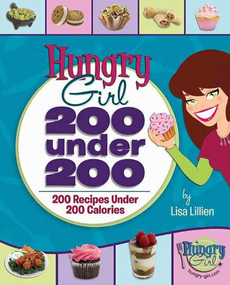 Hungry Girl: 200 Under 200
