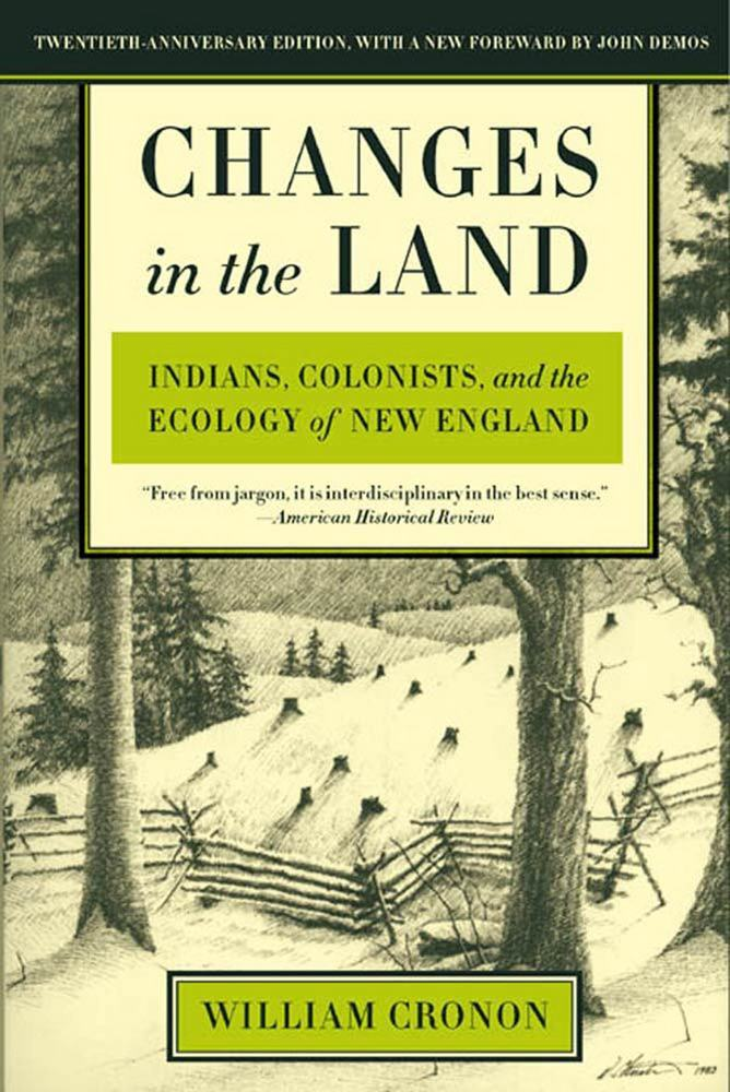 essays on changes in the land by william cronon Assignment book review: changes in the land- william cronon william cronon sets out to explain why new england habitats changed as they did during the changes in the land- william cronon book review - college essays - cathysn.