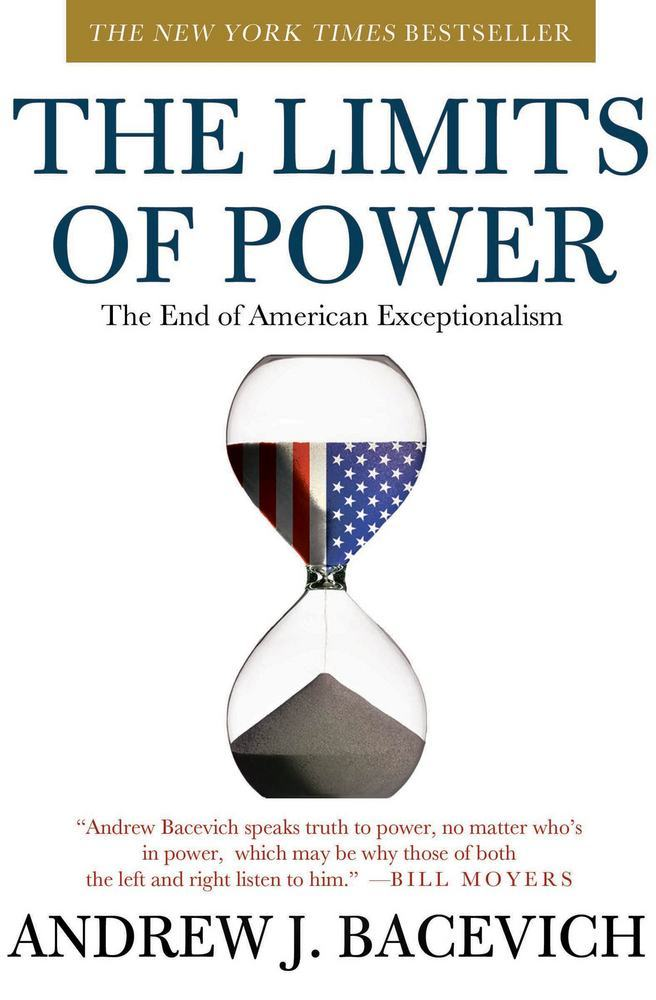 bacevich limits power essay Volume 15, no 1 (spring 2009) the limits of power: the end of american exceptionalism andrew j bacevich metropolitan books, 2008, 206 pgs andrew bacevich has written a powerful but flawed criticism of american foreign policy both an academic historian and a professional soldier.