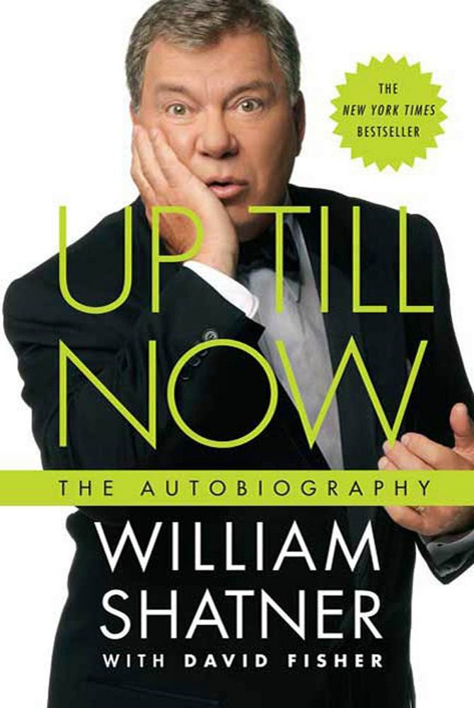 Up Till Now by William Shatner with David Fisher