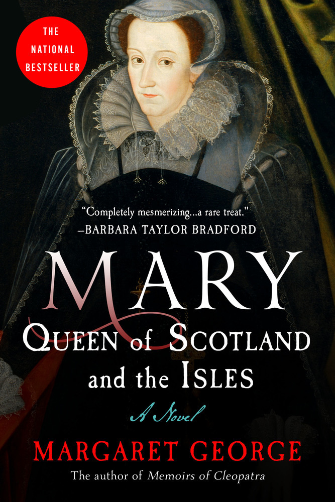Mary Queen of Scotland and The Isles by Margaret George
