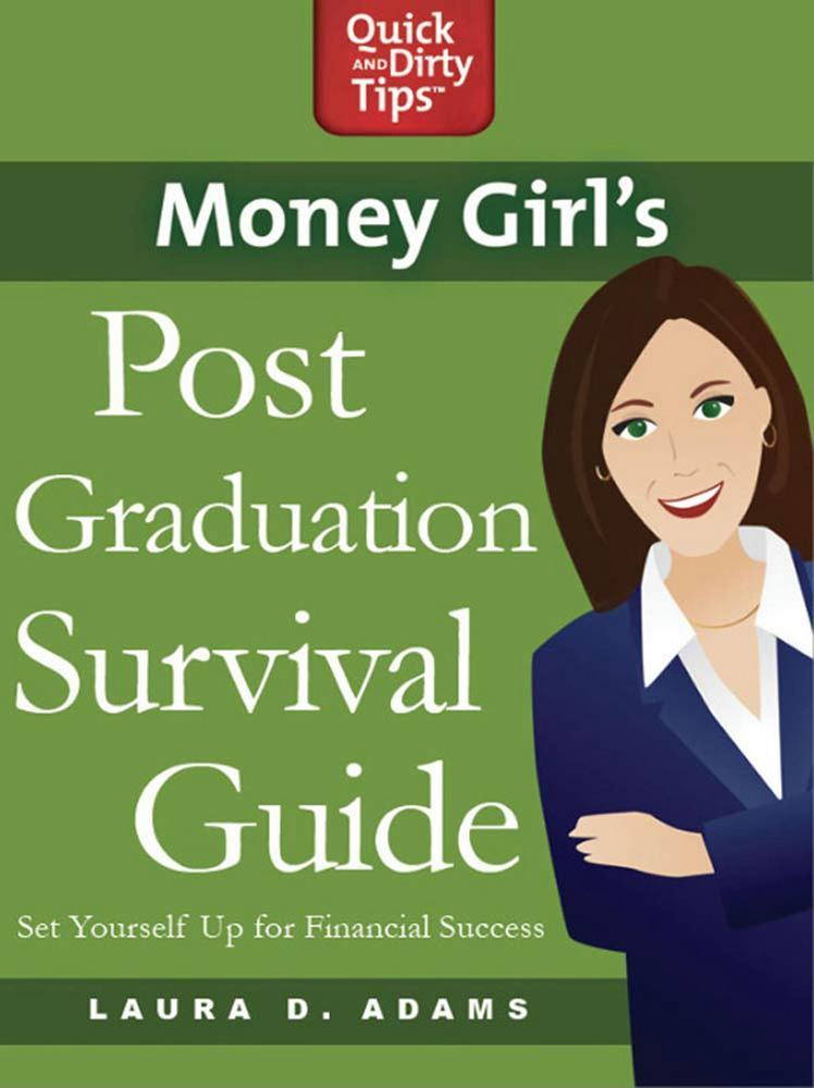Money Girl's Post-Graduation Survival Guide by Laura D. Adams