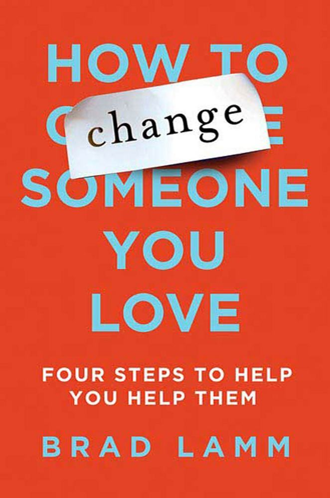 How to Change Someone You Love