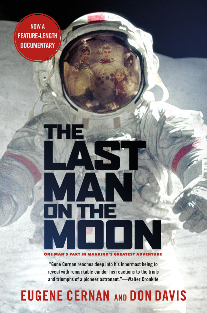 The Last Man on the Moon by Eugene Cernan with Donald A. Davis
