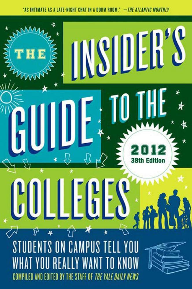 The Insider's Guide to the Colleges, 2012