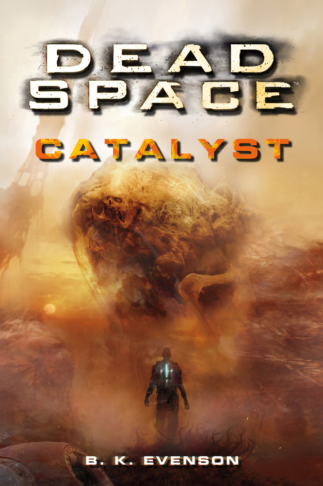 Dead Space: Catalyst by B.K. Evenson