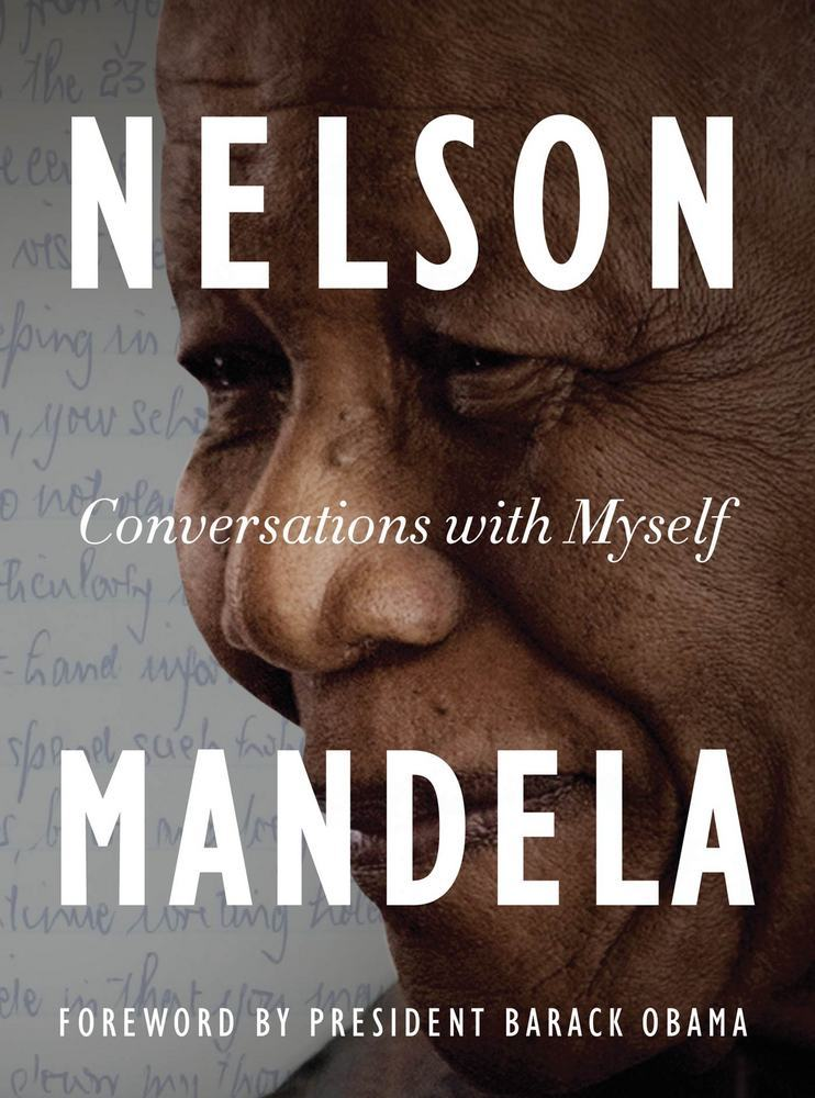 Conversations with Myself by Nelson Mandela; Foreword by President Barack Obama