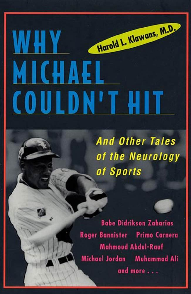 Why Michael Couldn't Hit, and Other Tales of the Neurology of Sports