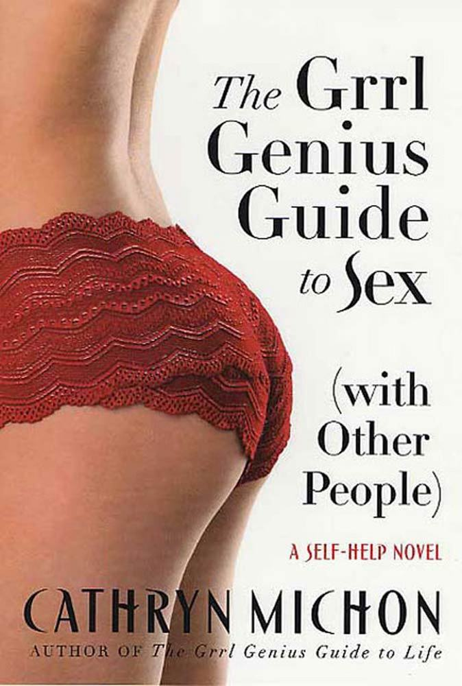 The Grrl Genius Guide to Sex (with Other People)