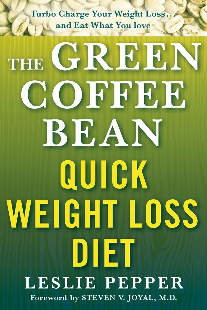 The Green Coffee Bean Quick Weight Loss Diet Leslie Pepper