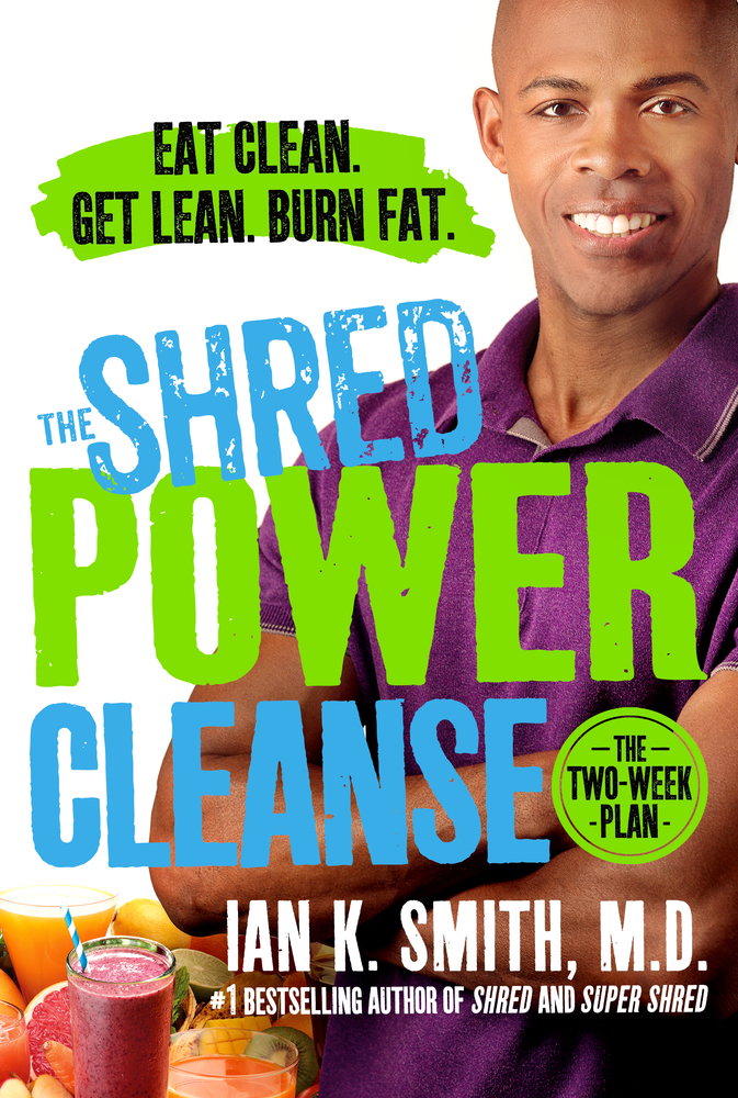 The Shred Power Cleanse by Ian K. Smith