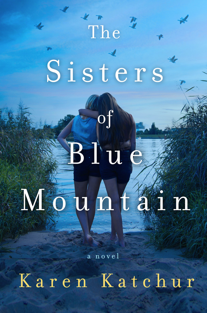 The Sisters of Blue Mountain by Karen Katchur