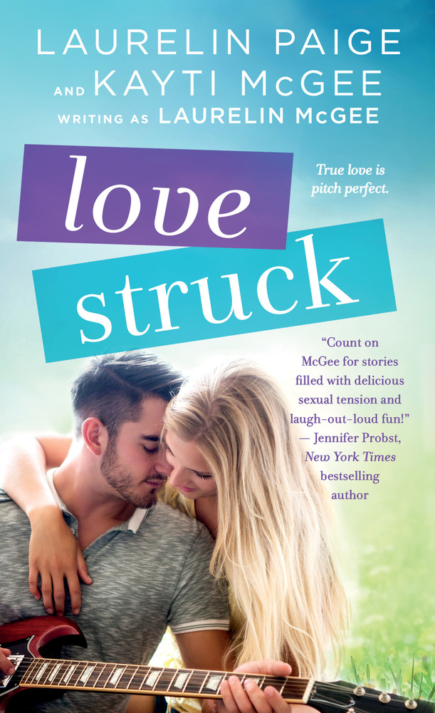 Love Struck by Laurelin Paige and Kayti McGee writing as Laurelin McGee