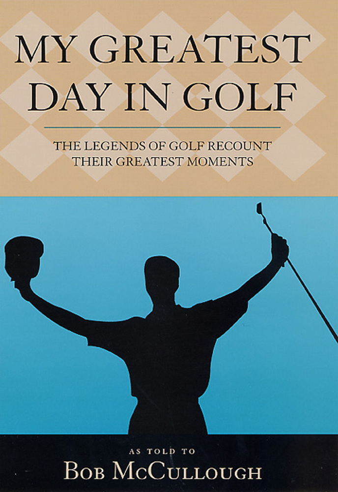 My Greatest Day in Golf