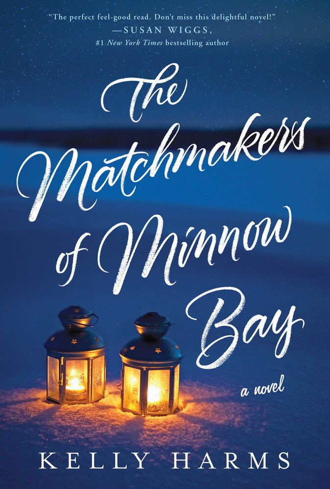 The Matchmakers of Minnow Bay by Kelly Harms