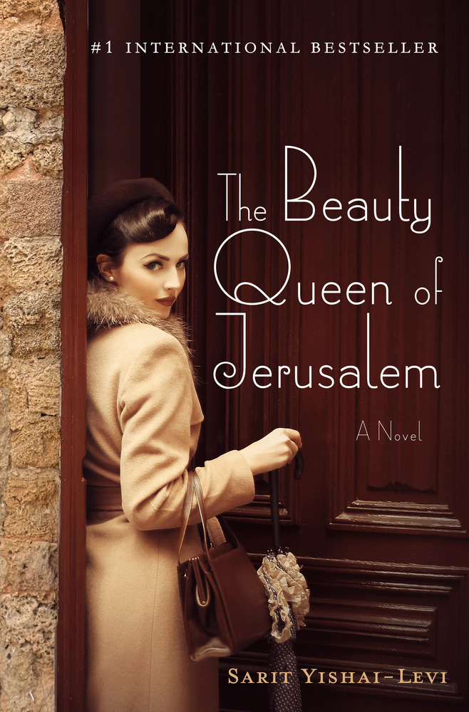 The Beauty Queen of Jerusalem by Sarit Yishai-Levi, Translated by Anthony Berris
