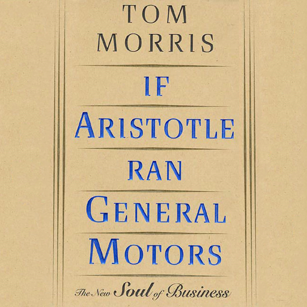 If Aristotle Ran General Motors