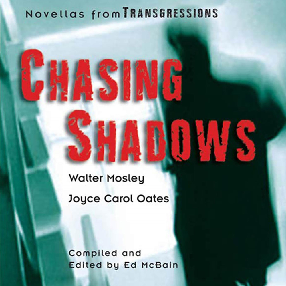 Transgressions: Chasing Shadows