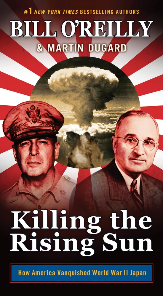 Killing the Rising Sun by Bill O'Reilly & Martin Dugard