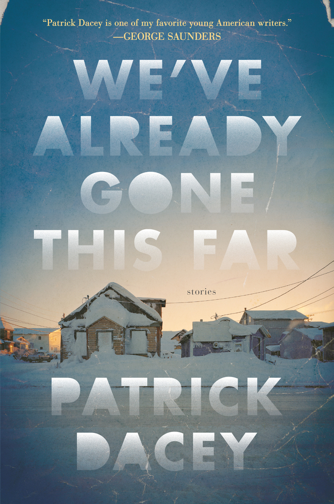 We've Already Gone This Far by Patrick Dacey