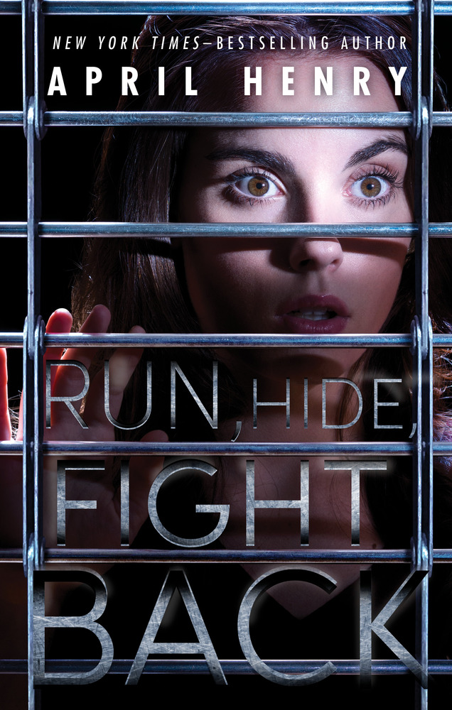Run, Hide, Fight Back by April Henry