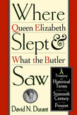 Where Queen Elizabeth Slept and What the Butler Saw