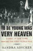 To Be Young Was Very Heaven