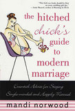 The Hitched Chick's Guide to Modern Marriage
