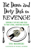 The Down and Dirty Dish on Revenge